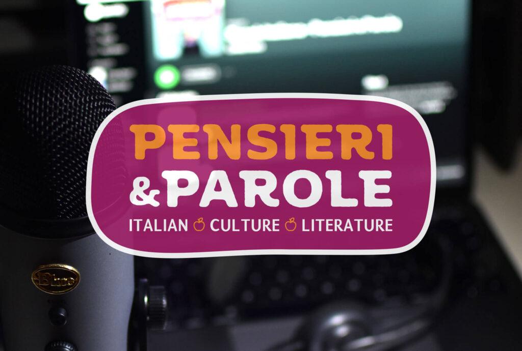 Pensieri e Parole, a podcast in Italian